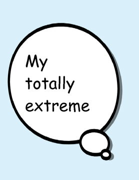 My totally extreme life