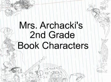 Mrs. Archacki's 2nd Grade Book Characters
