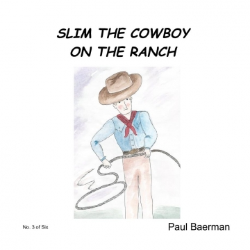 Slim the Cowboy on the Ranch