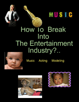 How To Break Into The Entertainment Industry