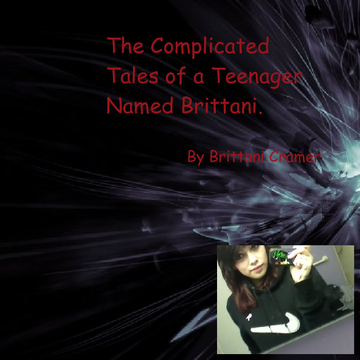 The Complicated Tales of a Teenager Named Brittani