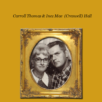 CARROLL THOMAS & INEZ MAE (Creswell)HALL