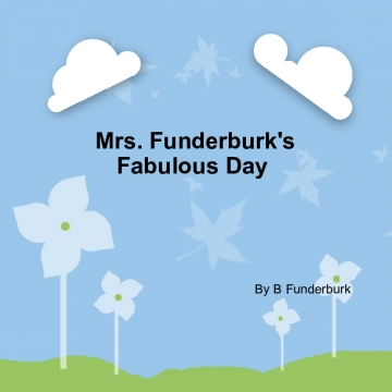 Mrs. Funderburk's Fabulous day