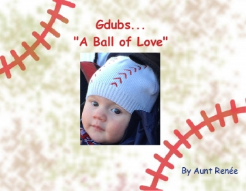 "Gdubs...""A Ball of Love"""