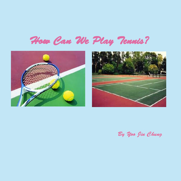How can we play tennis?