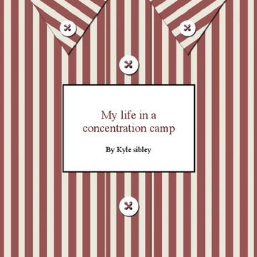 My life in a concentration camp