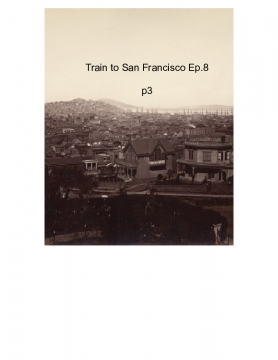 Cp. 8 Train to San Francisco