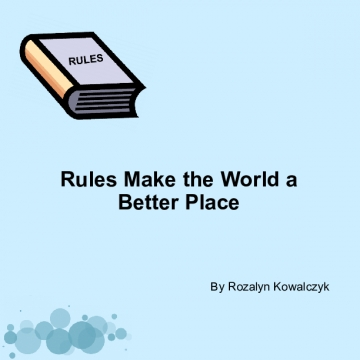 Rules Make the World a Better Place