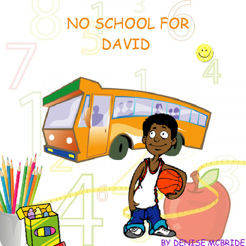NO SCHOOL FOR DAVID