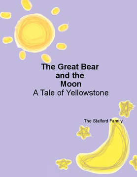 The Great Bear and the Moon  A Tale of Yellowstone