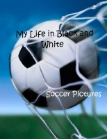 My Life In Black and White