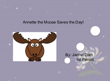 Annette the Moose Saves the Day!