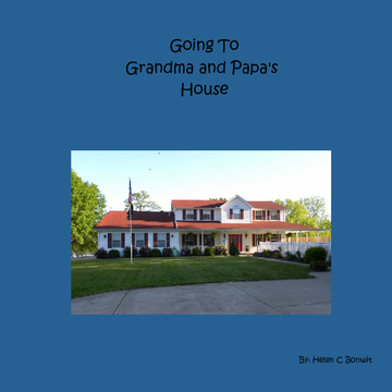 Going to Grandma and Papa's House