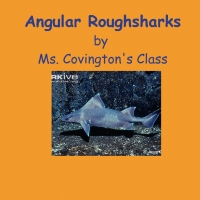 Ms. Covington's Class Book About Angular Roughsharks