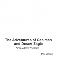 The Adventures of Cabiman and Desert Eagle