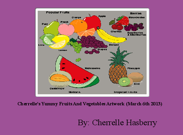 Cherrelle's Yummy Fruits And Vegetables Artwork (March 6th 2013)