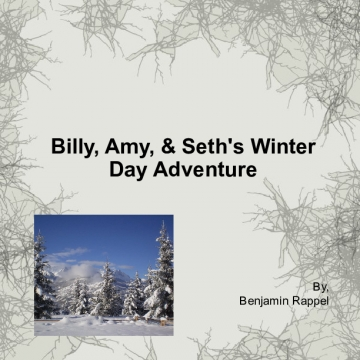 Billy, Amy, & Seth's Winter Day Adventure