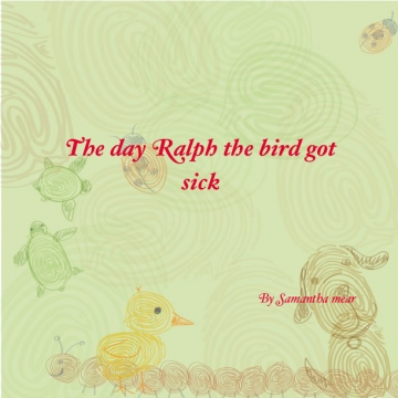 The day Ralph the bird got sick
