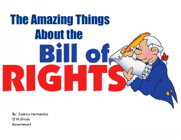 The Amazing Things About the Bill of Rights