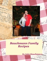 Bauchmann Family Favorite Recipes
