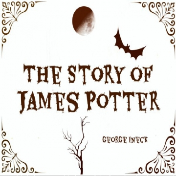 The Story of James Potter