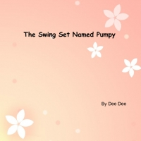 The Swing Set Named Pumpy