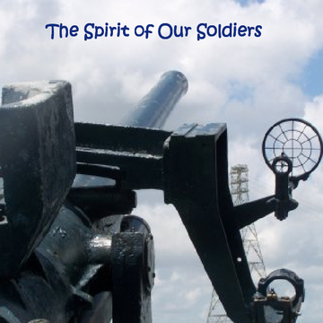 The Spirit of Our Soldiers