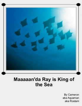 Maaaaan'da Ray is King of the Sea