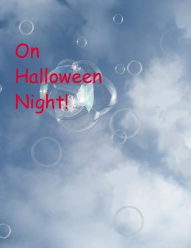 On Halloween Night!