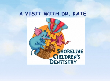 A VISIT WITH DR. KATE