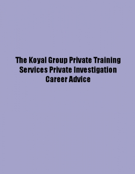 The Koyal Group Private Training Services Private Investigation Career Advice