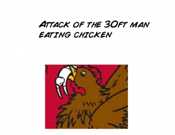 Attack of the 30ft man eating chicken