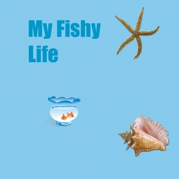My fishy life