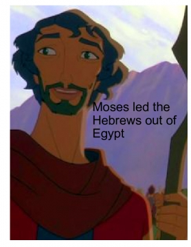 Moses led the Hebrews out of egypt