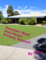 kiara's book about horsham west primary school!!