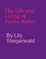 The life and living of justin bieber