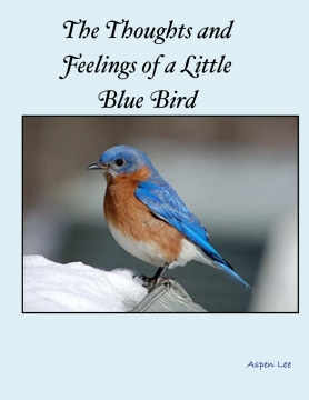 The Thoughts and Feelings of a Little Blue Bird
