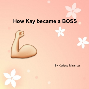 How Kay became a BOSS