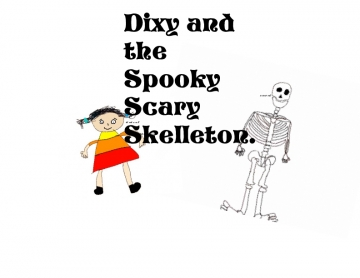 Dixy and the Spooky Scary Skelleton