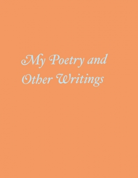 My Poetry and Other Writings