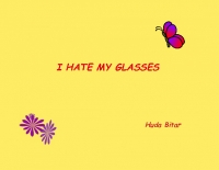 I Hate My Glasses