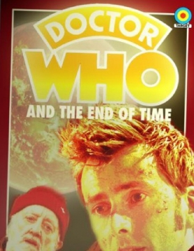 Doctor Who and The End of Time