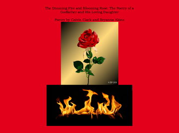 The Dimming Fire and Blooming Rose: The Poetry of a  Godfather and His Loving Daughter (Revised)