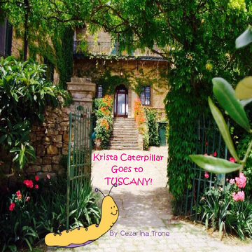Krista Caterpillar Goes to Tuscany!