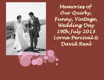 OUR FUNNY,QUIRKY VINTAGE WEDDING DAY 19th July 2013