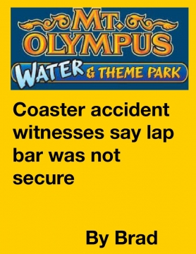 Coaster accident witnesses say lap bar was not secure