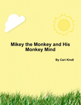 Mikey The Monkey and His Monkey Mind