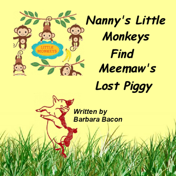 Nanny's Little Monkeys Find Meemaw's Lost Piggy