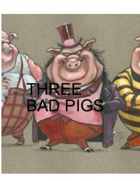 Three Bad Pigs