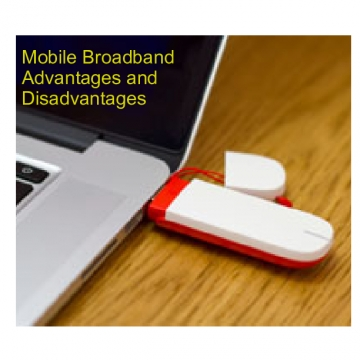 Mobile Broadband Advantages and Disadvantages